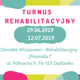 TURNUS REHABILITACYJNY I – 2019